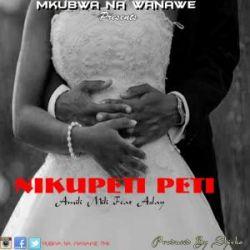 Mkubwa Na Wanawe - Nikupeti Peti