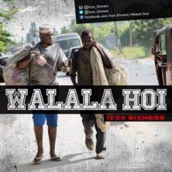 Izzo Bizness - Walalahoi