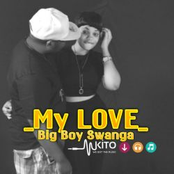 Big Boy Swanga - Big Boy Swanga_My LOVE