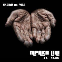 Nasibu the Vibe - Mpaka Lini (feat Najim)