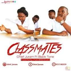 Chief Juram - Chief_Juram_Ft_Blacktone_Classmate