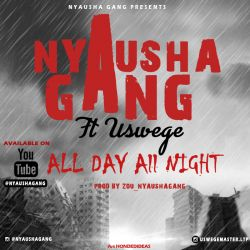 Nyausha Gang - All day all night