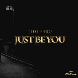 Clint Fierce - Just Be You