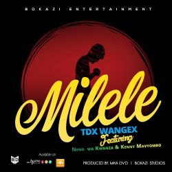 TDX Wangex - Ishi Milele .Composed by Man DvD