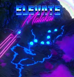 Malakai - Elevate