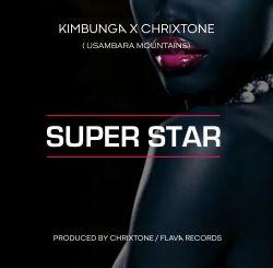 KIMBUNGA MCHAWI - Super Star (ft. Chrixstone)