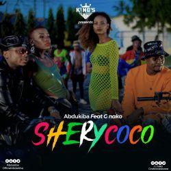 Abdu Kiba - Shery Coco (ft. G Nako)
