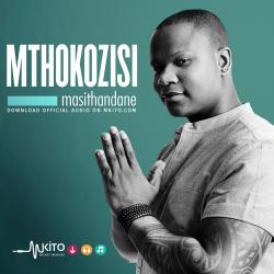 Mthokozisi - Masithandane