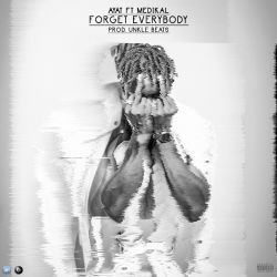 AYAT - Forget Everybody (Prod.by UnkleBeatz)