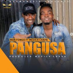 Man Fongo - Pangusa Ft Medick Chapa
