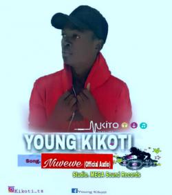 Young Kikoti - NI wewe