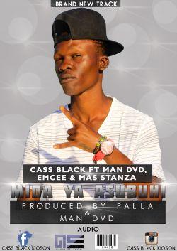 cass black kioson - Cass Black(Mida ya Asubuhi)ft Emc,Man DvD and Mas Stanza