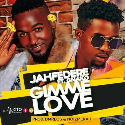 Jah federe - Gimme Love ft Gnako