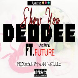 DEODEE - Show You ( Mixtape )