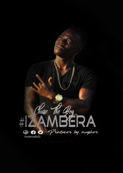 Chusse The Boy  - Izambera | Chusse The Boy