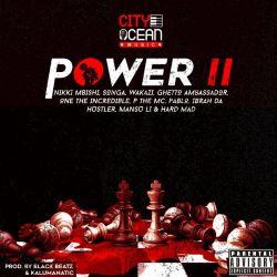 Songa - POWER II FEAT nikkimbishi ,Songa ,wakazimusic ,ghettoambassador ,onetheincredible ,pmawenge ,freshlikeuhhhh ,ibra_da_hustla mansu_li and hardmad_kidume_mkush