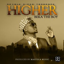 BEKA the BOY - HIGHER