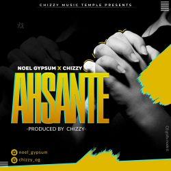 Noel Gypsum - Asante (C.M.T x Chizzy x Noel)