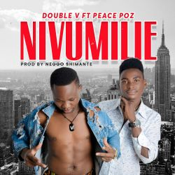 Ab Records  - Nivumilie (ft. Double V & Peace Pozzy)