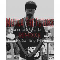 Motra The Future - MBISHE GANI-RMX_ahsanteni kwa kuja(PRD BY OSCYBOY MNYAMA)