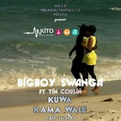 Big Boy Swanga - Big Boy Swanga_Kuwa Kama Wale REMIX