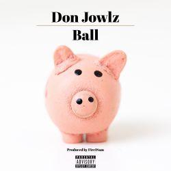 Don jowlz - Ball