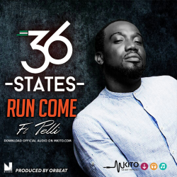 36 States - Run Come Ft Pelli