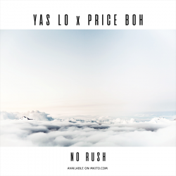 Yas Lo - No Rush Ft Price BOH