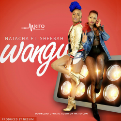 Natacha - Wangu Ft. Sheebah