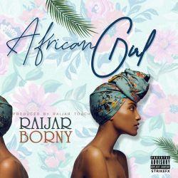 RAIJAR BORNY - AFRICAN GIRL
