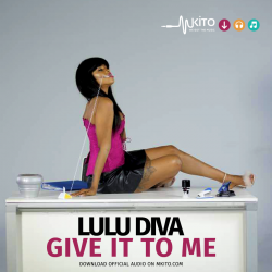 Lulu Diva - Give It To Me