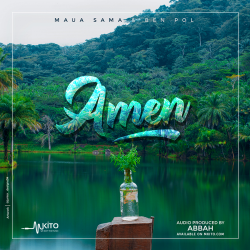 Maua Sama - Amen Ft. Ben Pol (Prod by Abbah Process)