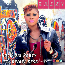 Eazzy - Rock Dis Party Ft. Kwaw Kese