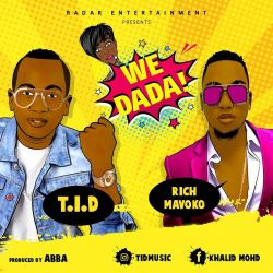 TID - We Dada Ft Rich Mavoko