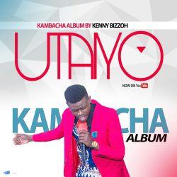 kennybizzoh - Utaiyo (kambacha)