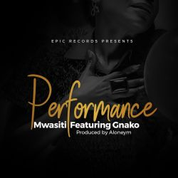 Mwasiti - Perfomance (ft. G Nako)