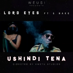 Lord Eyes - Ushindi Tena Ft. G Nako