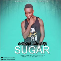 Chacha Wamara - Sugar