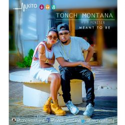 Tonch montana - MEANT TO BE