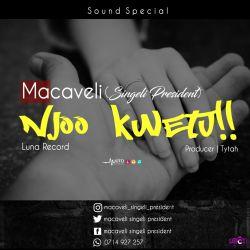 Macavel (singeli President) - Njoo kwetu