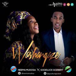NEEMA MUDOSA - Washangaze Ft. Goodluck Gozbert