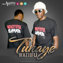 Watiifu - Tunaye