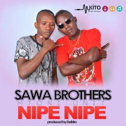 Sawa Brothers - Nipe Nipe
