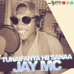 Jay Mc - Tunaifanya Hii sanaa