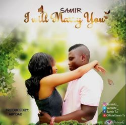 SAMIR - i will marry you