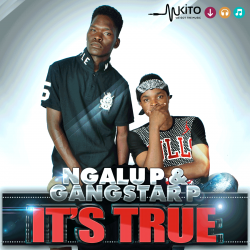 Gangstar P - Gangstar_P&Ngalu P-Its True
