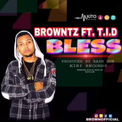 Brown - BROWNTZ FT. T.I.D - BLESS
