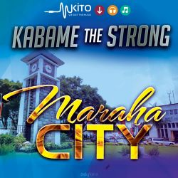 Kabame The Strong - Maraha City
