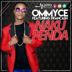 Ommy Ce - Nakupenda-OmmyCe ft FranCash