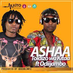 Toldizo Wakitaa - Ashaa ft OdiiJambo & Man Batoo
